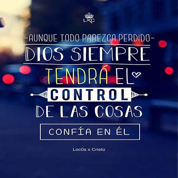 Dios siempre tendrá el control de las cosas