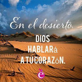 En el desierto Dios hablará a tu corazón