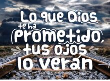 Lo que Dios te ha prometido, tus ojos lo verán